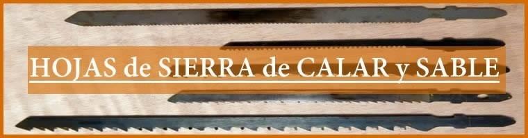[LAS MEJORES] Hojas de Sierra Sables y Sierra de Calar|TECNOCORTE