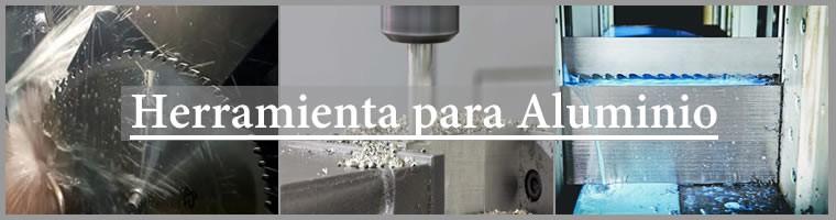 Herramienta para aluminio